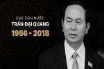Quốc tế tiếp tục chia buồn việc Chủ tịch nước Trần Đại Quang từ trần