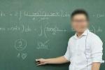 Sở GD-ĐT đề nghị công an vào cuộc vụ thầy giáo nổi tiếng bị tố giúp học sinh gian lận