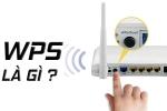 WPS là gì ? Cách cài đặt tính năng kết nối WPS WIFI cho điện thoại và tivi