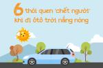 6 thói quen 'chết người' khi đi ôtô trời nắng nóng mà nhiều người mắc phải
