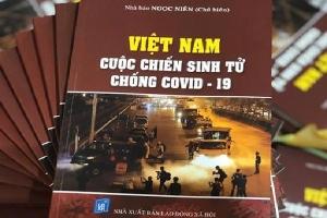 'Việt Nam - cuộc chiến sinh tử chống Covid-19': Cuốn sách đầu tiên Việt Nam viết về thảm họa toàn cầu