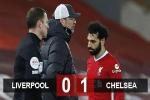 Kết quả Liverpool 0-1 Chelsea: Thầy trò Klopp nối dài mạch thua kỷ lục trên sân nhà