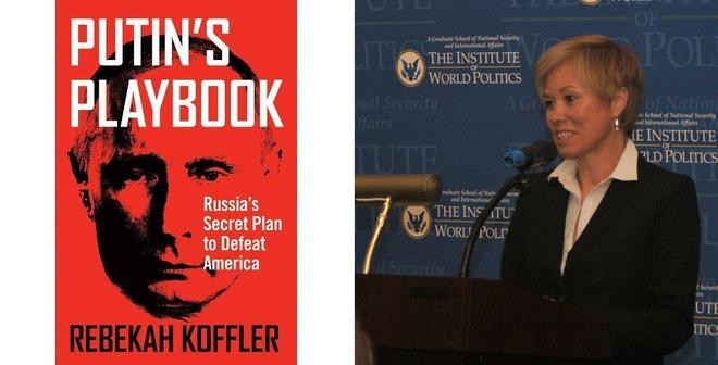 """Chuyên gia tình báo Mỹ Rebekah Koffler là tác giả của cuốn sách: """"PUTIN'S PLAYBOOK Russia's Secret Plan to Defeat America""""."""