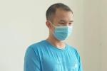 Nhân viên nhà xe trốn khai báo y tế, làm lây lan dịch bệnh cho 10 người bị khởi tố: 'Tôi hối hận lắm'